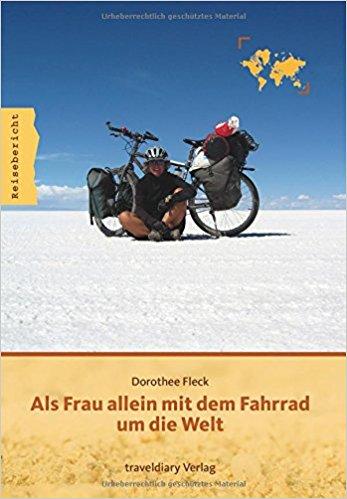 Als Frau allein mit dem Fahrrad um die Welt - Dorothee Fleck