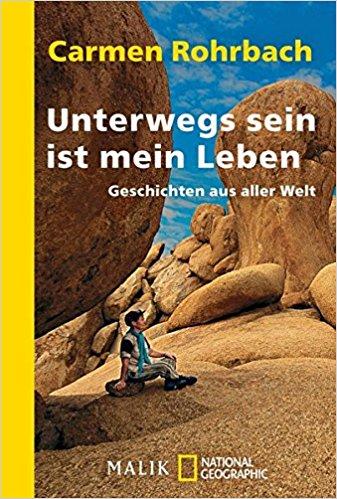 Unterwegs sein ist mein Leben - Carmen Rohrbach